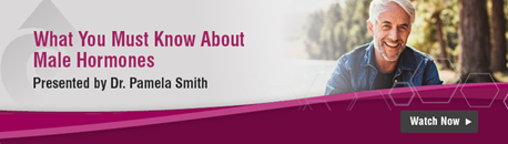 ZRT Laboratory's What You Must Know About Male Hormones Webinar with Dr. Pamela Smith